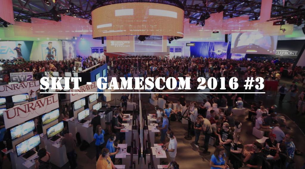 Gamescom 2016 Teil 3