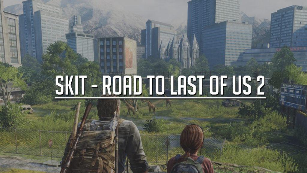 Road to Last of Us 2