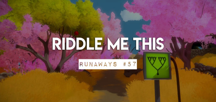 riddle me this runaways